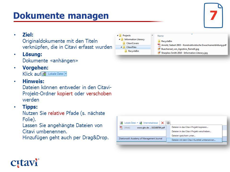 Dokumente managen Ziel: Originaldokumente mit den Titeln verknüpfen, die in Citavi erfasst wurden Lösung: Dokumente «anhängen» Vorgehen: Klick auf Hin