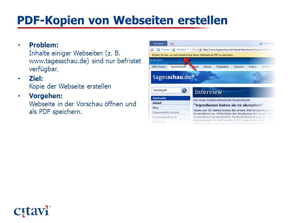 PDF-Kopien von Webseiten erstellen Problem: Inhalte einiger Webseiten (z. B. www.tagesschau.de) sind nur befristet verfügbar. Ziel: Kopie der Webseite