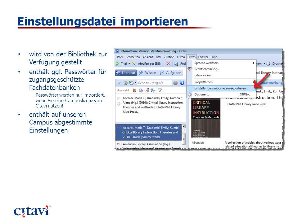 Einstellungsdatei importieren wird von der Bibliothek zur Verfügung gestellt enthält ggf. Passwörter für zugangsgeschützte Fachdatenbanken Passwörter