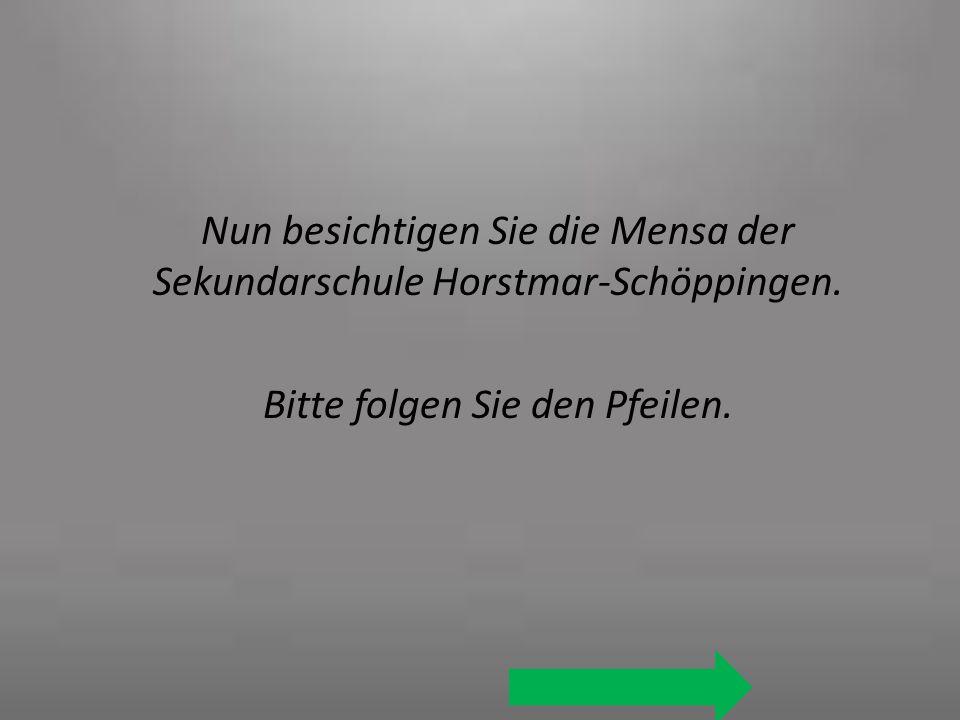 Nun besichtigen Sie die Mensa der Sekundarschule Horstmar-Schöppingen. Bitte folgen Sie den Pfeilen.