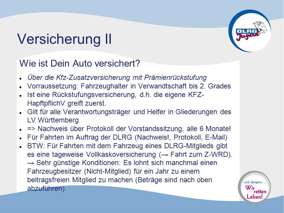Versicherung II Wie ist Dein Auto versichert? Über die Kfz-Zusatzversicherung mit Prämienrückstufung Vorraussetzung: Fahrzeughalter in Verwandtschaft