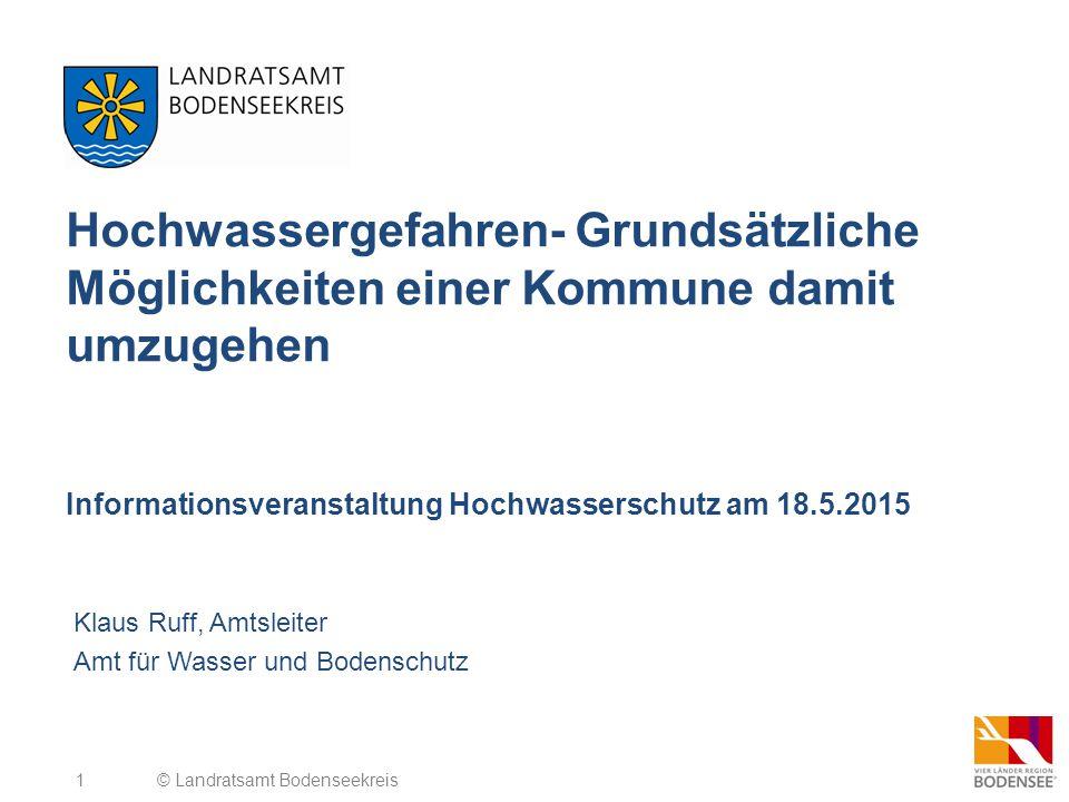 1 Hochwassergefahren- Grundsätzliche Möglichkeiten einer Kommune damit umzugehen Informationsveranstaltung Hochwasserschutz am 18.5.2015 Klaus Ruff, A