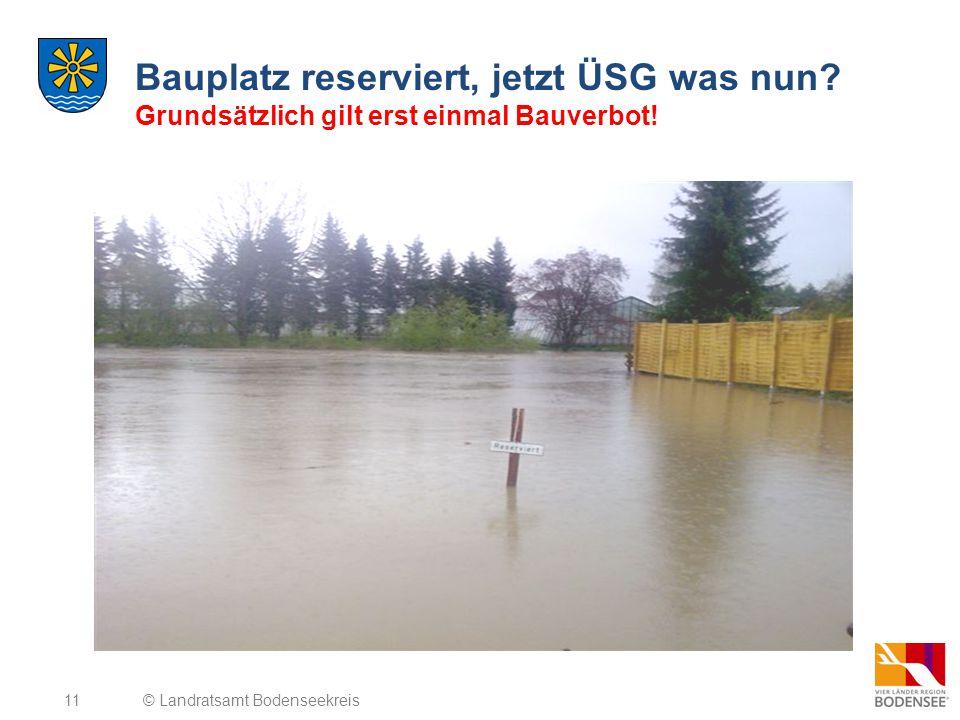 11 Bauplatz reserviert, jetzt ÜSG was nun? Grundsätzlich gilt erst einmal Bauverbot! © Landratsamt Bodenseekreis