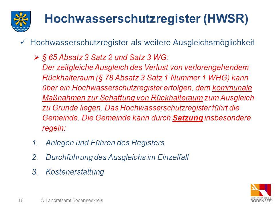 16 Hochwasserschutzregister (HWSR) Hochwasserschutzregister als weitere Ausgleichsmöglichkeit  § 65 Absatz 3 Satz 2 und Satz 3 WG: Der zeitgleiche Au