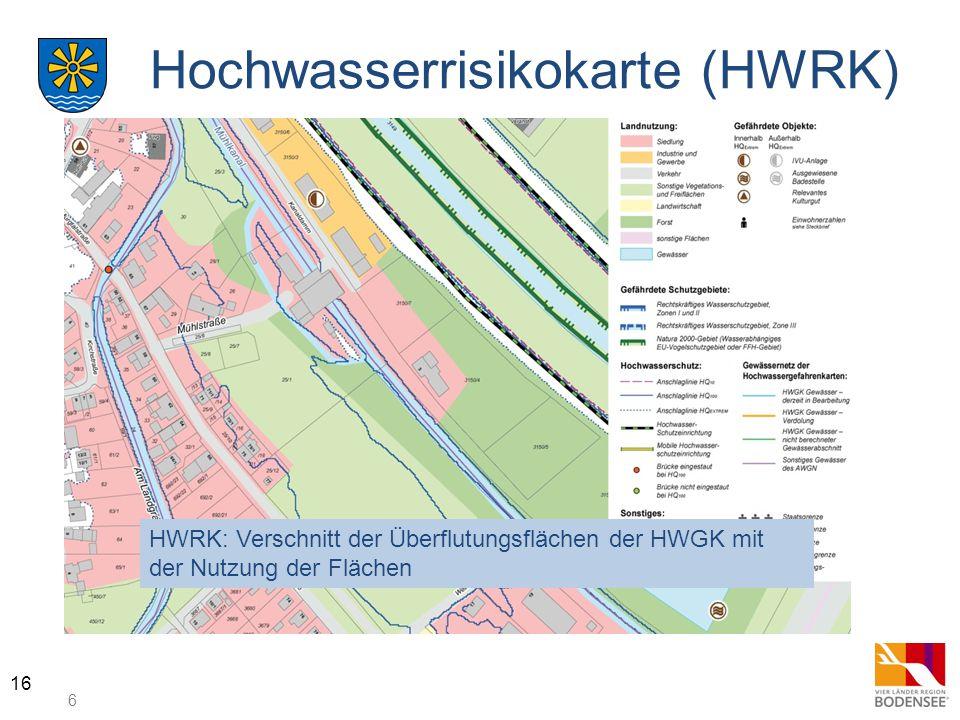 6 16 Hochwasserrisikokarte (HWRK) HWRK: Verschnitt der Überflutungsflächen der HWGK mit der Nutzung der Flächen