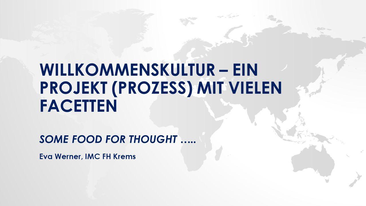WILLKOMMENSKULTUR – EIN PROJEKT (PROZESS) MIT VIELEN FACETTEN SOME FOOD FOR THOUGHT …..