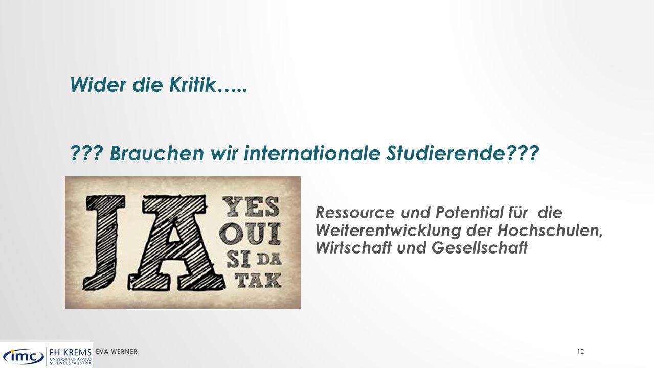 EVA WERNER 12 Wider die Kritik….. ??. Brauchen wir internationale Studierende??.