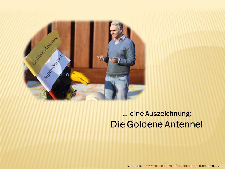 … eine Auszeichnung: Die Goldene Antenne! © C. Loose – www.schematherapie-für-kinder.de, Foliennummer 27;www.schematherapie-für-kinder.de