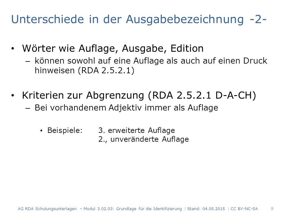 Unterschiede in der Ausgabebezeichnung -2- Wörter wie Auflage, Ausgabe, Edition – können sowohl auf eine Auflage als auch auf einen Druck hinweisen (R