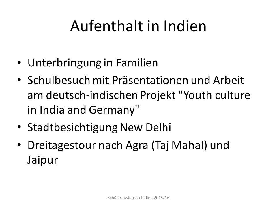 Aufenthalt in Indien Unterbringung in Familien Schulbesuch mit Präsentationen und Arbeit am deutsch-indischen Projekt