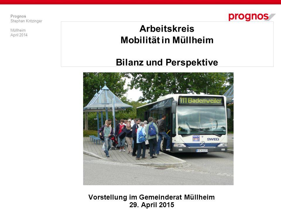 Prognos Stephan Kritzinger Müllheim April 2014 Arbeitskreis Mobilität in Müllheim Bilanz und Perspektive Vorstellung im Gemeinderat Müllheim 29. April
