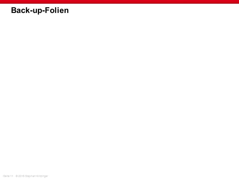 Seite 11© 2015 Stephan Kritzinger Back-up-Folien