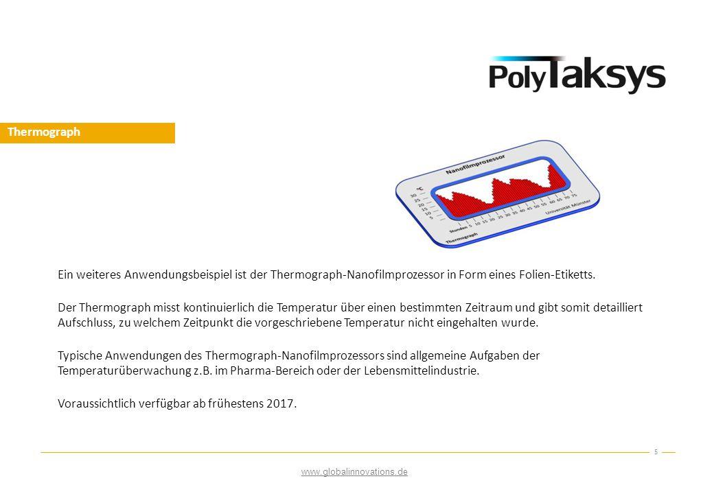 Thermograph 5 www.globalinnovations.de Ein weiteres Anwendungsbeispiel ist der Thermograph-Nanofilmprozessor in Form eines Folien-Etiketts. Der Thermo