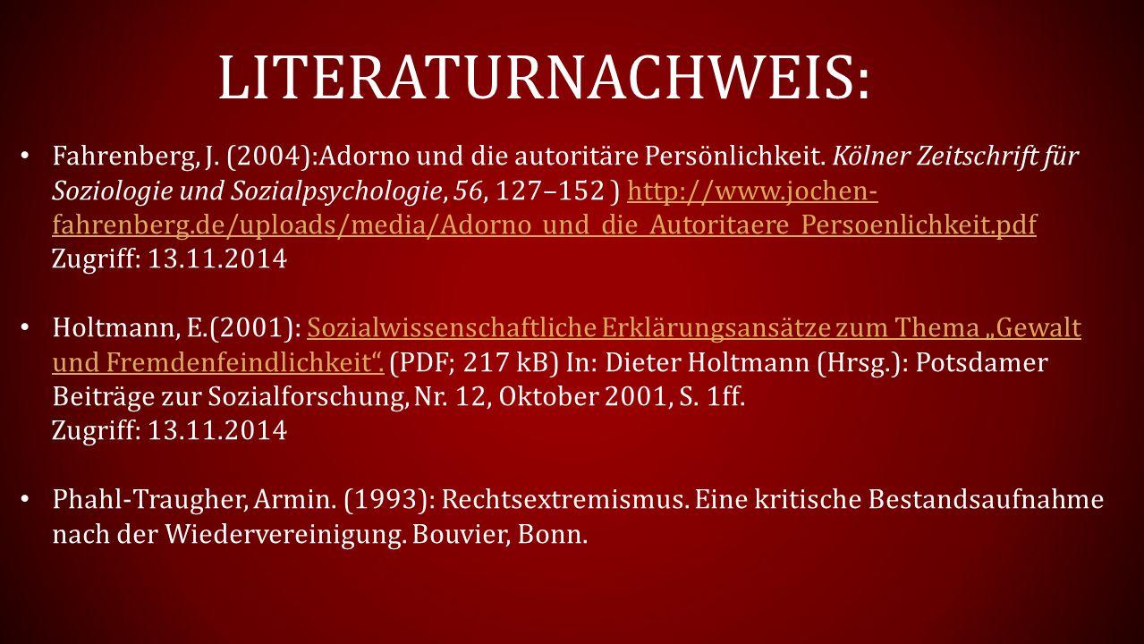 LITERATURNACHWEIS: Fahrenberg, J.(2004):Adorno und die autoritäre Persönlichkeit.