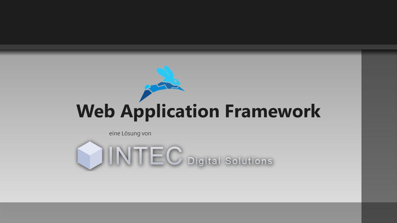 INTEC Web Application Framework ist … Flexibel, plattform-unabhängig, user-friendly.