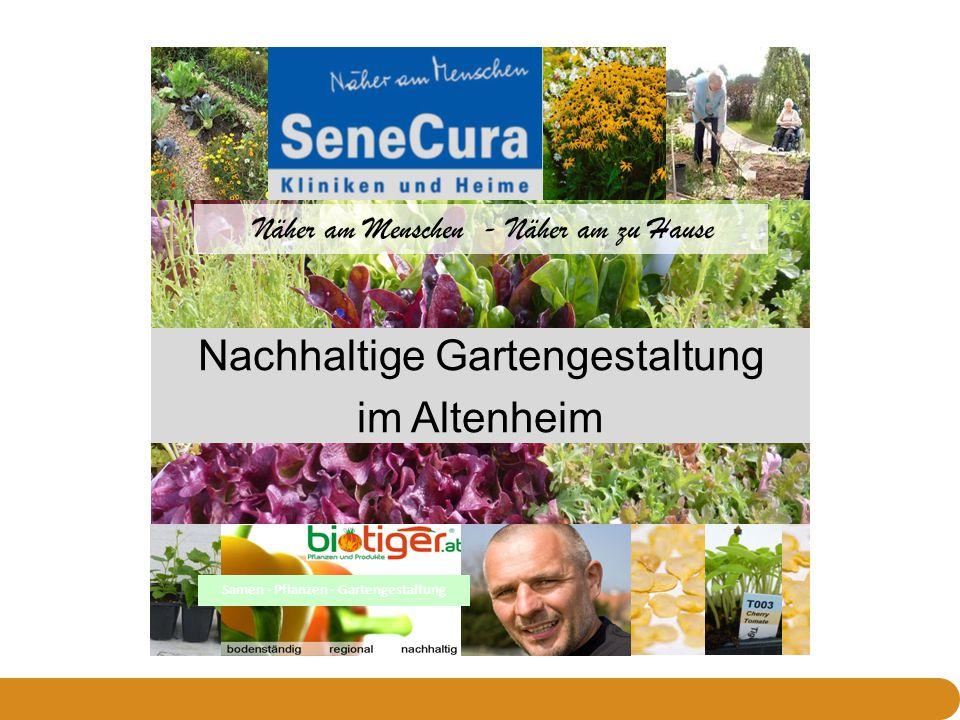 Samen - Pflanzen - Gartengestaltung Näher am Menschen - Näher am zu Hause Nachhaltige Gartengestaltung im Altenheim