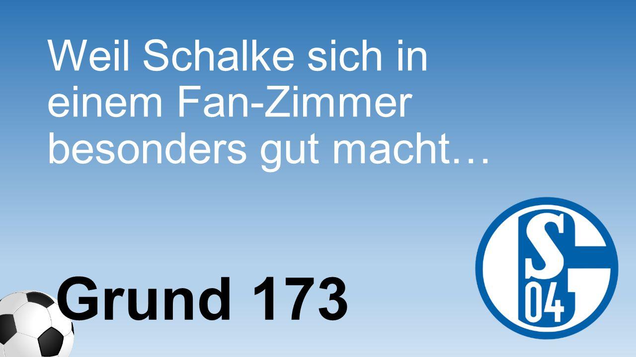 Weil Schalke sich in einem Fan-Zimmer besonders gut macht… Grund 173