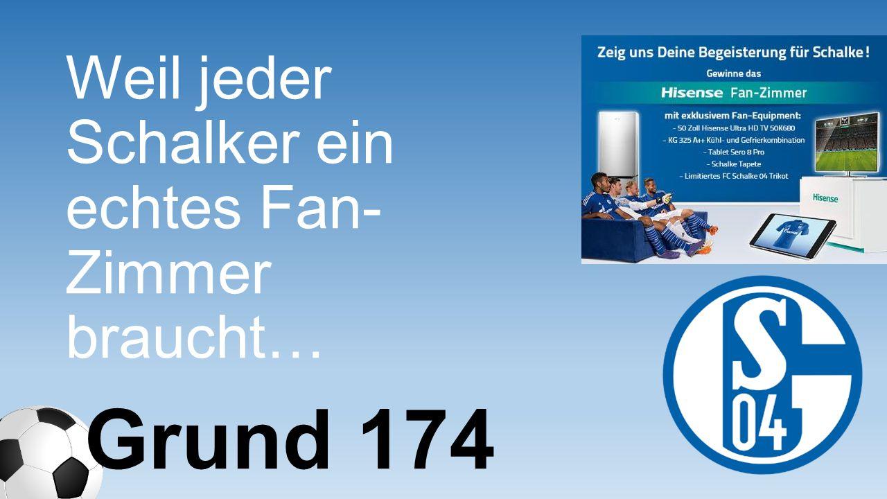 Weil jeder Schalker ein echtes Fan- Zimmer braucht… Grund 174