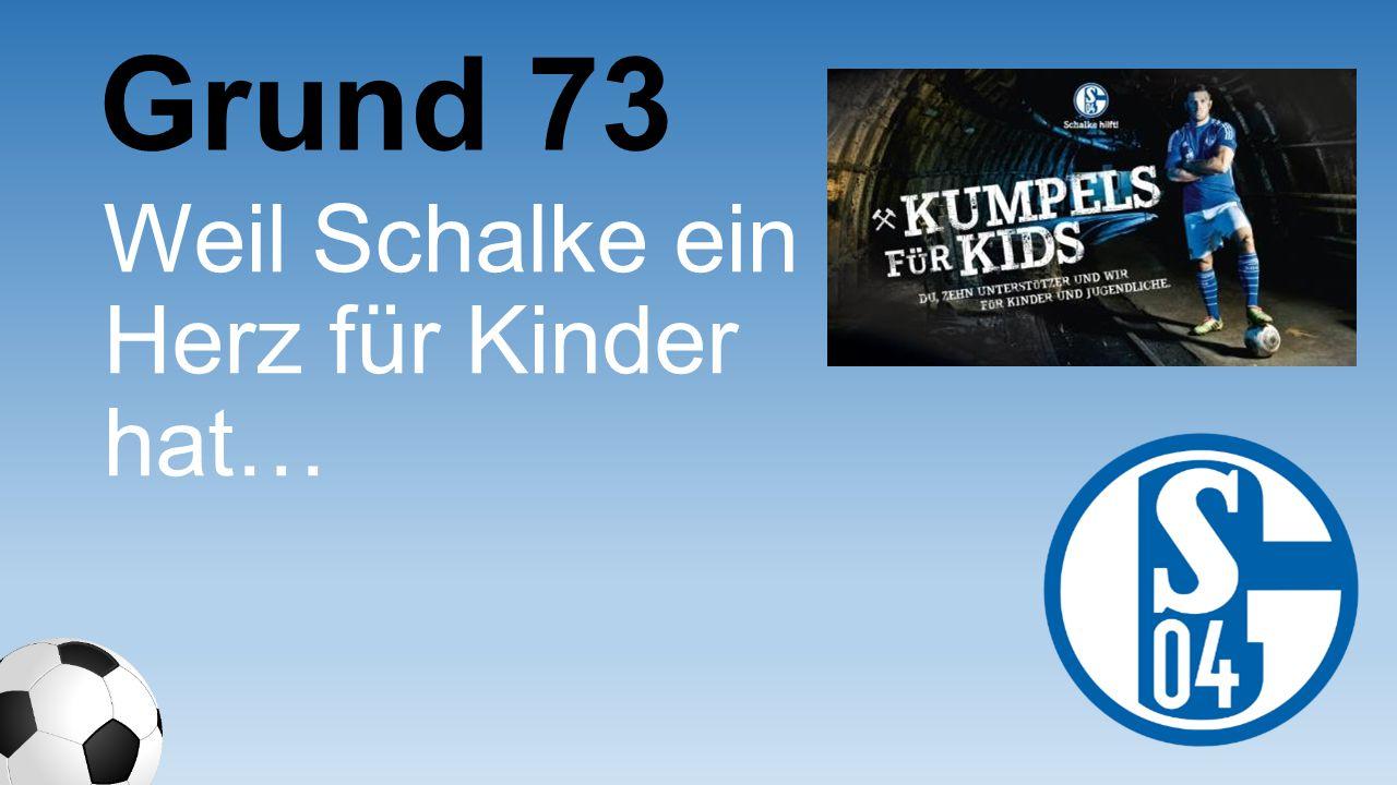 Weil Schalke ein Herz für Kinder hat… Grund 73