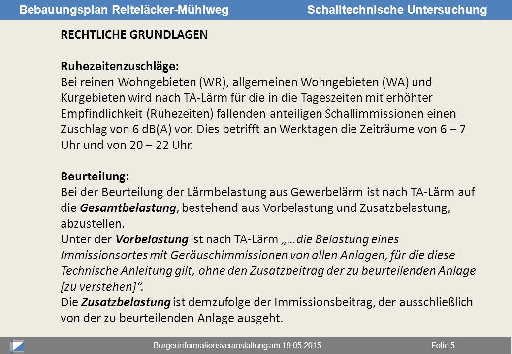 Bürgerinformationsveranstaltung am 19.05.2015Folie 5 Bebauungsplan Reiteläcker-MühlwegSchalltechnische Untersuchung RECHTLICHE GRUNDLAGEN Ruhezeitenzu