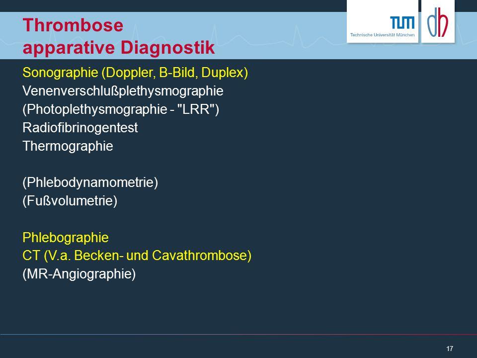 Thrombose apparative Diagnostik Sonographie (Doppler, B-Bild, Duplex) Venenverschlußplethysmographie (Photoplethysmographie -