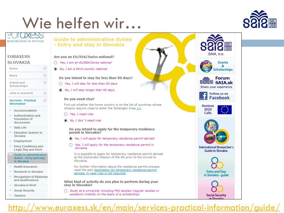 Wie helfen wir… http://www.euraxess.sk/en/main/services-practical-information/guide/