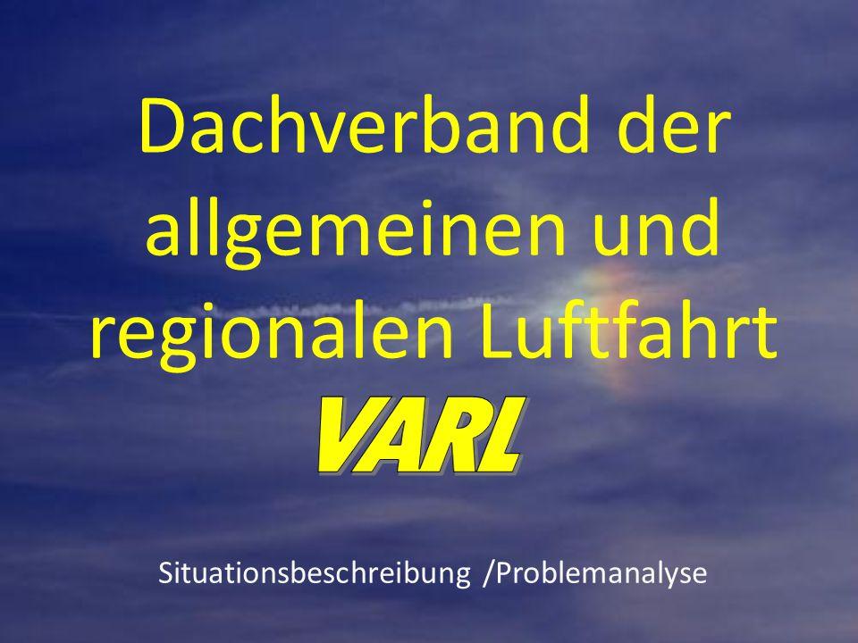 Situationsbeschreibung /Problemanalyse Dachverband der allgemeinen und regionalen Luftfahrt