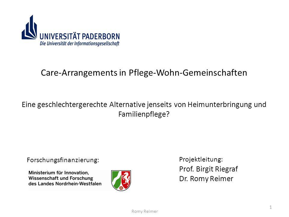 1 Care-Arrangements in Pflege-Wohn-Gemeinschaften Eine geschlechtergerechte Alternative jenseits von Heimunterbringung und Familienpflege? Romy Reimer