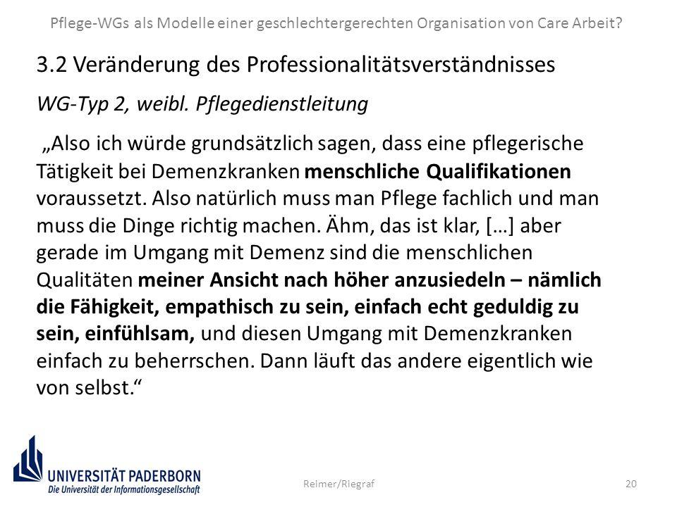 """20 3.2 Veränderung des Professionalitätsverständnisses WG-Typ 2, weibl. Pflegedienstleitung """"Also ich würde grundsätzlich sagen, dass eine pflegerisch"""