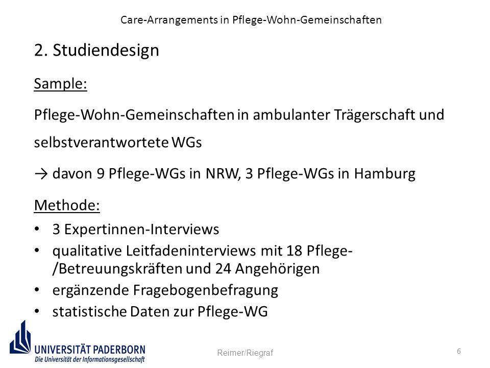 6 Care-Arrangements in Pflege-Wohn-Gemeinschaften 2. Studiendesign Sample: Pflege-Wohn-Gemeinschaften in ambulanter Trägerschaft und selbstverantworte