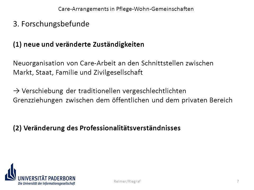 7 3. Forschungsbefunde (1) neue und veränderte Zuständigkeiten Neuorganisation von Care-Arbeit an den Schnittstellen zwischen Markt, Staat, Familie un
