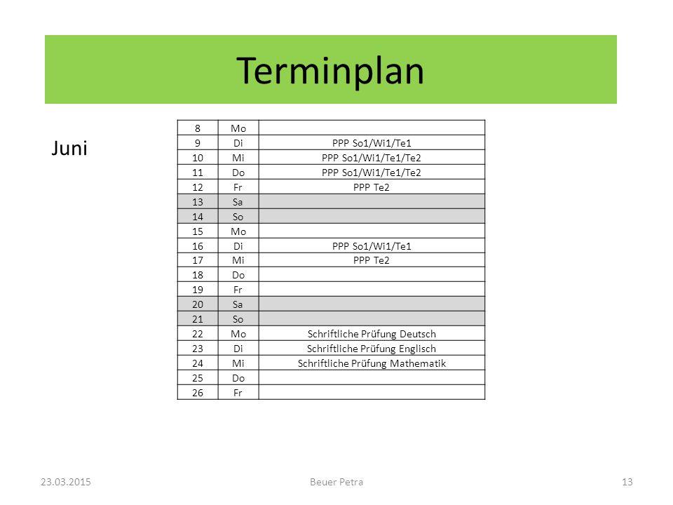 Terminplan 23.03.2015Beuer Petra13 8Mo 9DiPPP So1/Wi1/Te1 10MiPPP So1/Wi1/Te1/Te2 11DoPPP So1/Wi1/Te1/Te2 12FrPPP Te2 13Sa 14So 15Mo 16DiPPP So1/Wi1/T