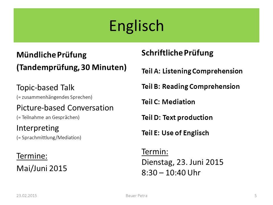 Englisch Mündliche Prüfung (Tandemprüfung, 30 Minuten) Topic-based Talk (= zusammenhängendes Sprechen) Picture-based Conversation (= Teilnahme an Gesp