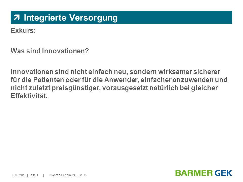 || 08.06.2015Göhren-Lebbin 09.05.2015| Seite 1  Integrierte Versorgung Exkurs: Was sind Innovationen.