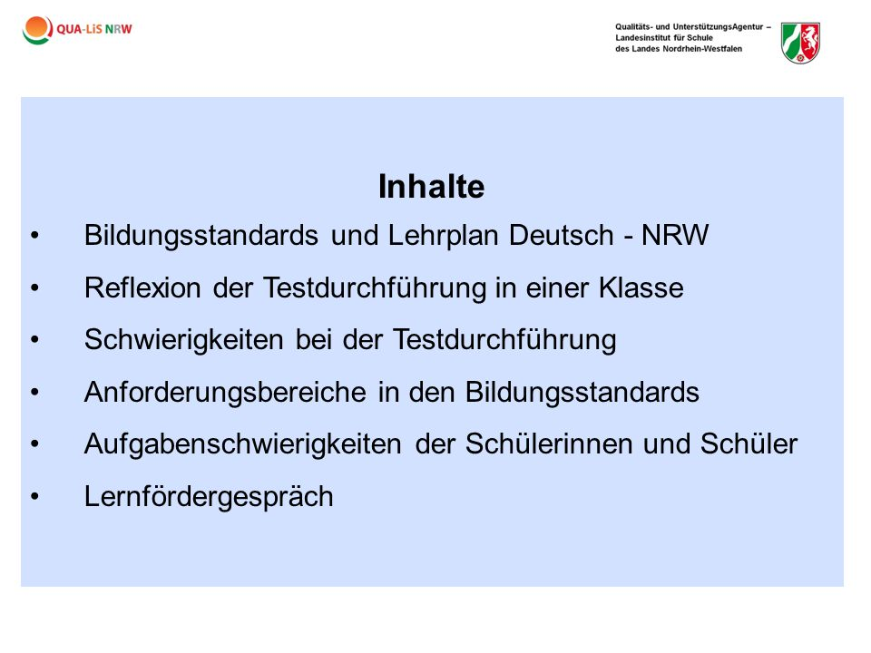 Inhalte Bildungsstandards und Lehrplan Deutsch - NRW Reflexion der Testdurchführung in einer Klasse Schwierigkeiten bei der Testdurchführung Anforderu