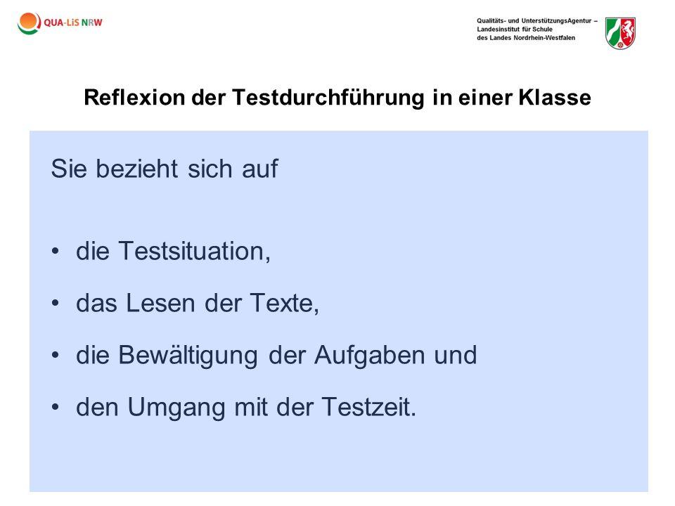 Reflexion der Testdurchführung in einer Klasse Sie bezieht sich auf die Testsituation, das Lesen der Texte, die Bewältigung der Aufgaben und den Umgan