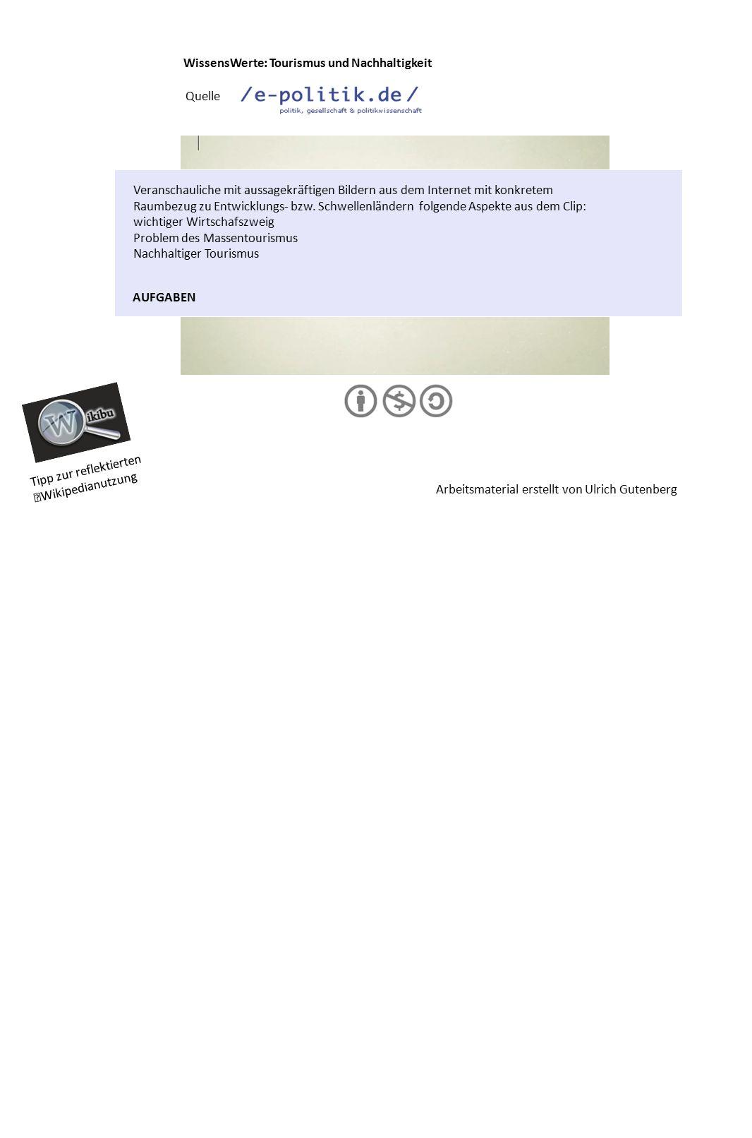 WissensWerte: Tourismus und Nachhaltigkeit Quelle Tipp zur reflektierten Wikipedianutzung AUFGABEN Veranschauliche mit aussagekräftigen Bildern aus de