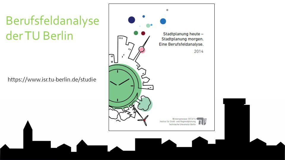 Berufsfeldanalyse der TU Berlin https://www.isr.tu-berlin.de/studie