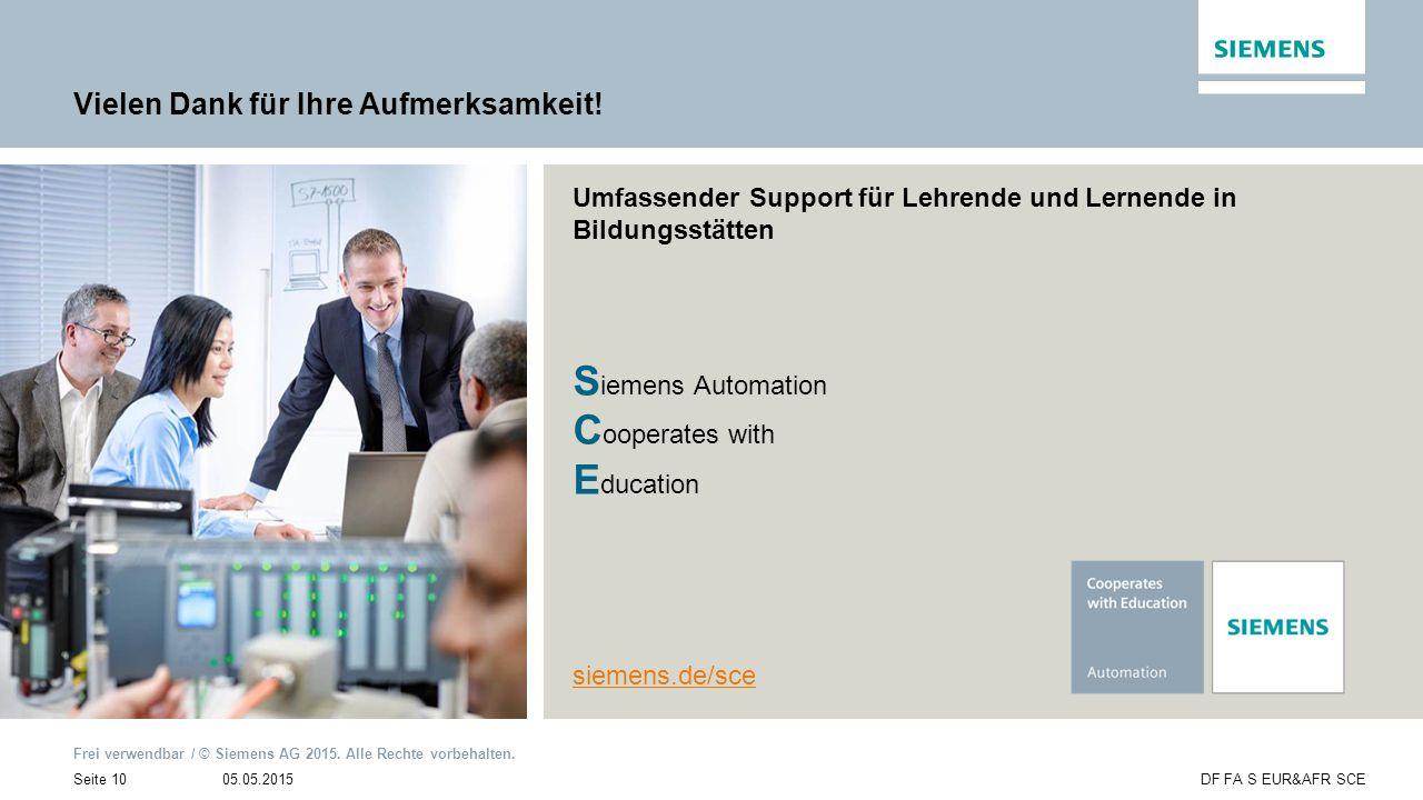 Frei verwendbar / © Siemens AG 2015. Alle Rechte vorbehalten. 05.05.2015Seite 10DF FA S EUR&AFR SCE Umfassender Support für Lehrende und Lernende in B