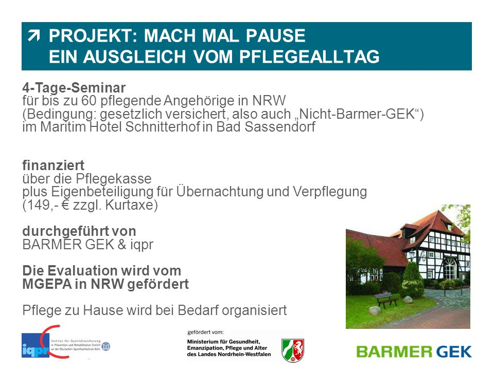 ||  PROJEKT: MACH MAL PAUSE EIN AUSGLEICH VOM PFLEGEALLTAG 4-Tage-Seminar für bis zu 60 pflegende Angehörige in NRW (Bedingung: gesetzlich versichert