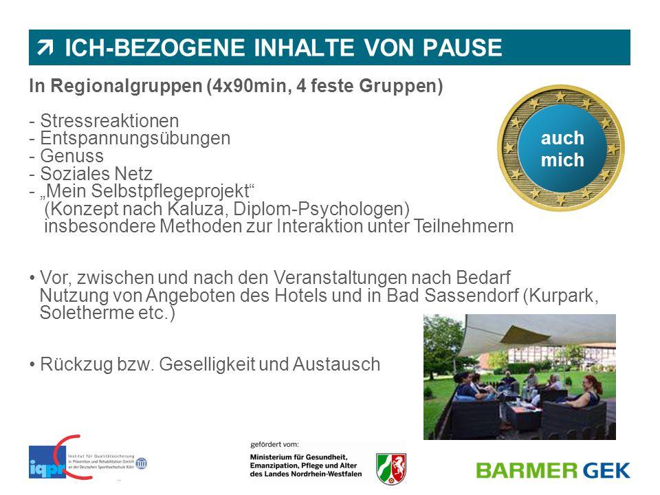 || BARMER GEK | Abteilung 1150 | Dr. Nicole Wassiljew & Juliane Diekmann  ICH-BEZOGENE INHALTE VON PAUSE In Regionalgruppen (4x90min, 4 feste Gruppen