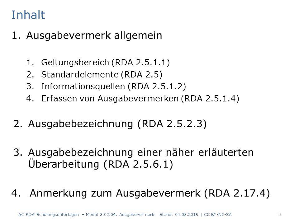 Ausgabebezeichnung -2- AG RDA Schulungsunterlagen – Modul 3.02.04: Ausgabevermerk | Stand: 04.05.2015 | CC BY-NC-SA RDAElementErfassung 2.5.2Ausgabebezeichnung3.