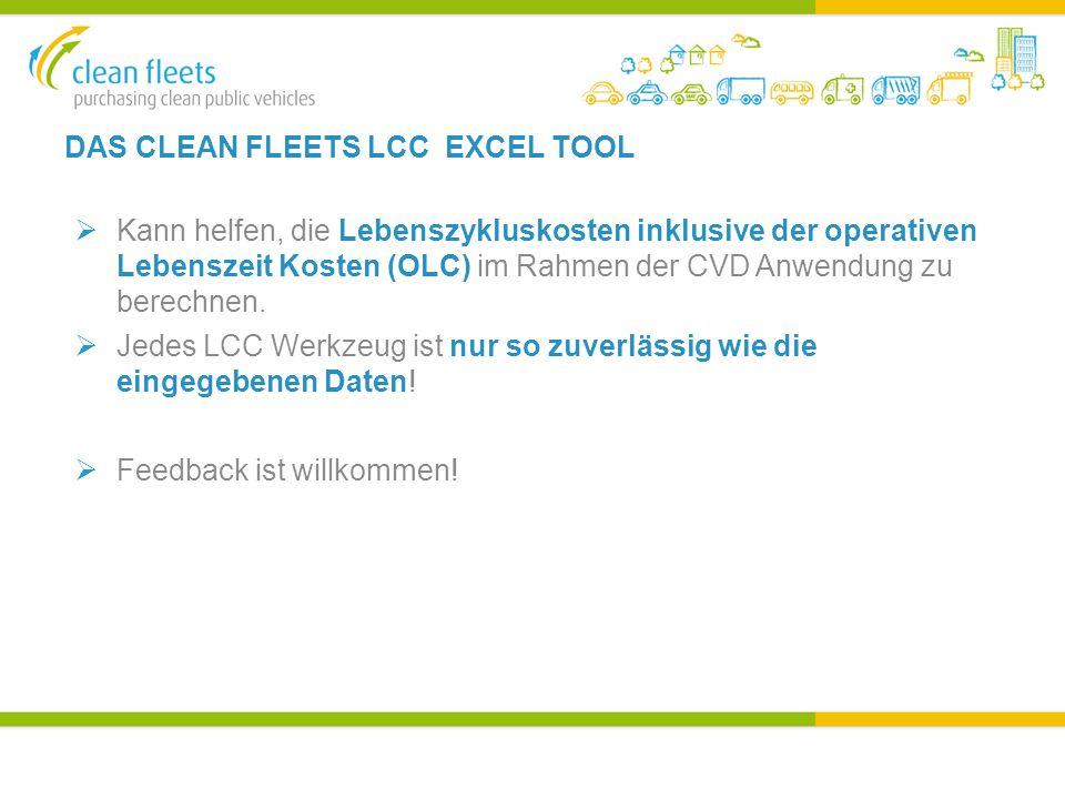 DAS CLEAN FLEETS LCC EXCEL TOOL  Kann helfen, die Lebenszykluskosten inklusive der operativen Lebenszeit Kosten (OLC) im Rahmen der CVD Anwendung zu berechnen.