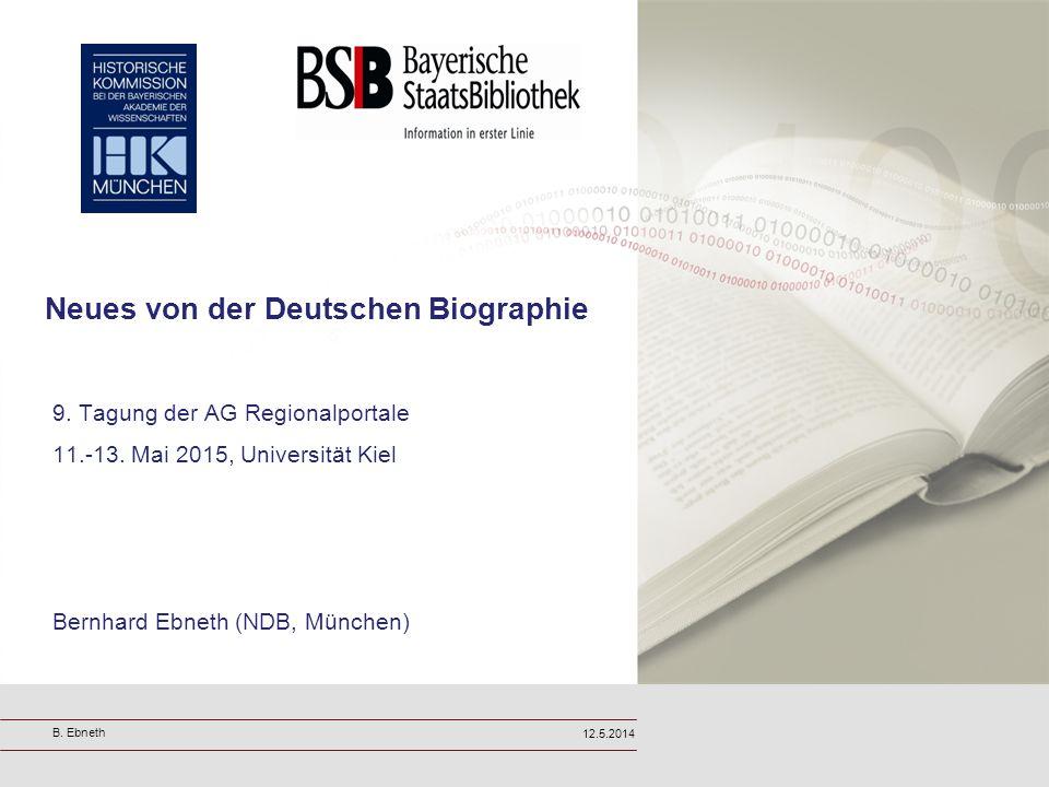Neues von der Deutschen Biographie 9.Tagung der AG Regionalportale 11.-13.