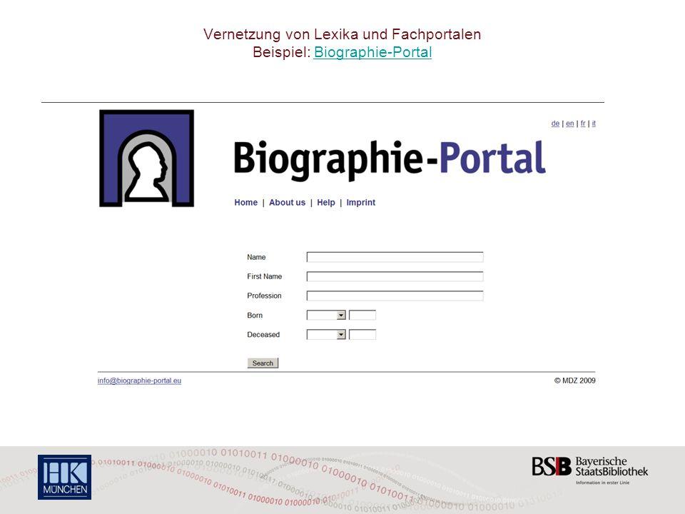 Vernetzung von Lexika und Fachportalen Beispiel: Biographie-PortalBiographie-Portal