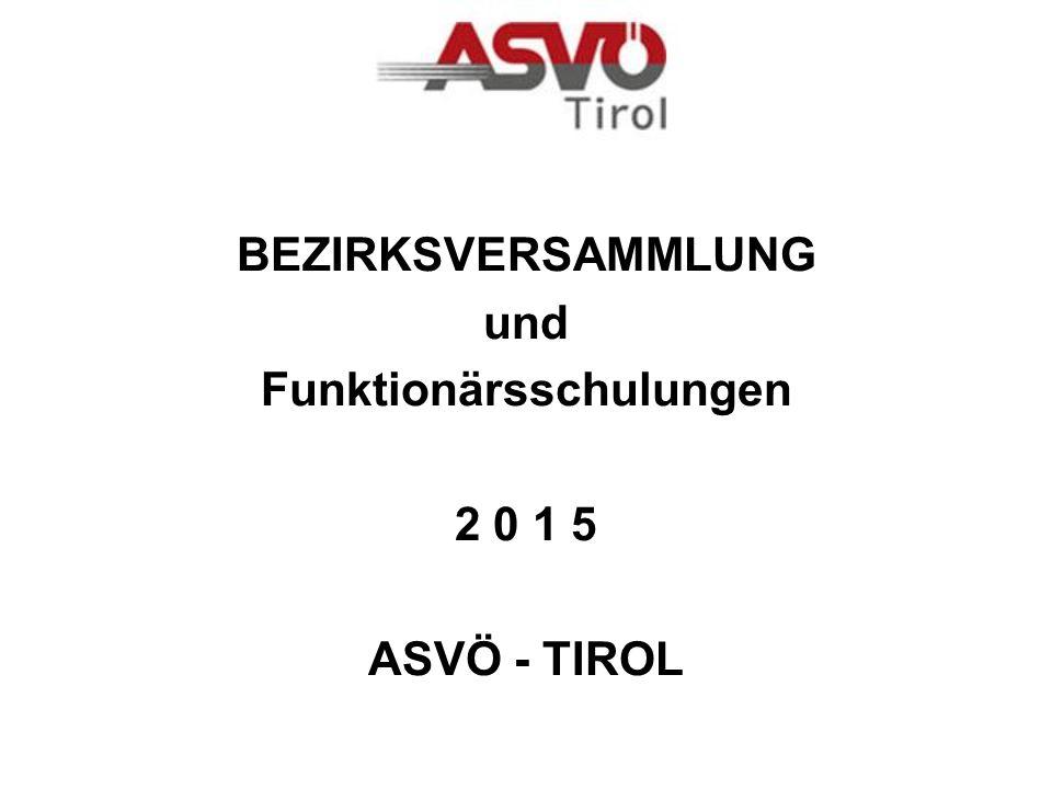 BEZIRKSVERSAMMLUNG und Funktionärsschulungen 2 0 1 5 ASVÖ - TIROL