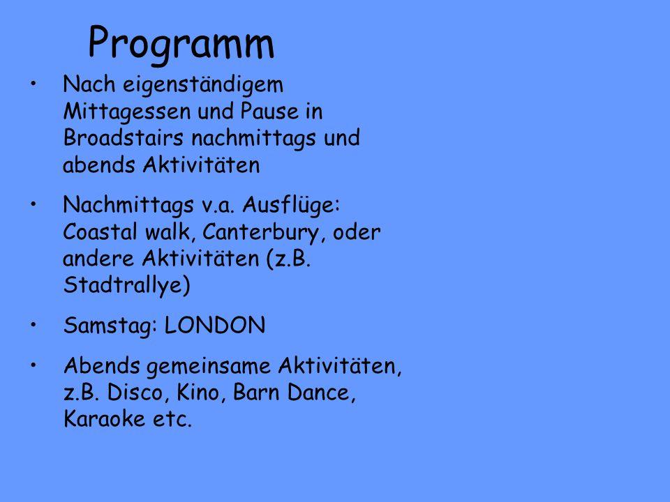 Programm Nach eigenständigem Mittagessen und Pause in Broadstairs nachmittags und abends Aktivitäten Nachmittags v.a. Ausflüge: Coastal walk, Canterbu