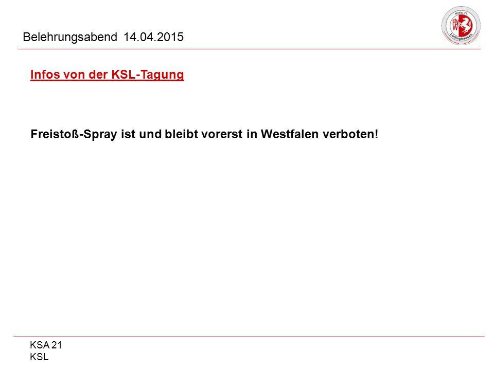 KSA 21 KSL Belehrungsabend 14.04.2015 Infos von der KSL-Tagung Freistoß-Spray ist und bleibt vorerst in Westfalen verboten!