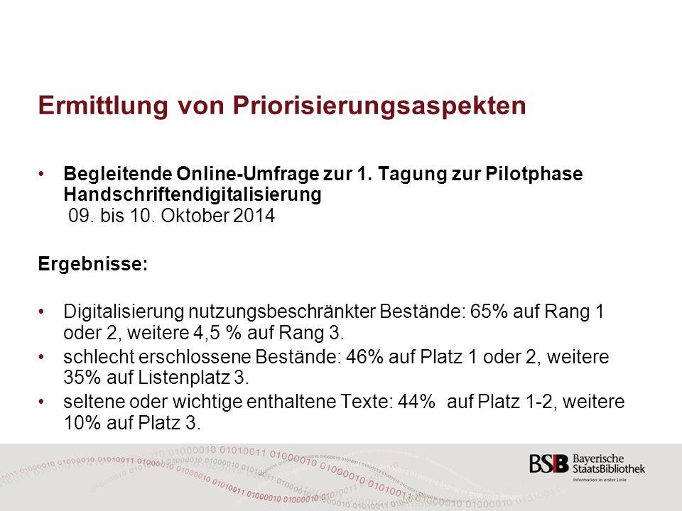 Ermittlung von Priorisierungsaspekten Begleitende Online-Umfrage zur 1. Tagung zur Pilotphase Handschriftendigitalisierung 09. bis 10. Oktober 2014 Er