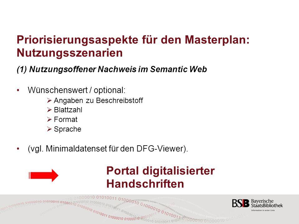 Priorisierungsaspekte für den Masterplan: Nutzungsszenarien (1) Nutzungsoffener Nachweis im Semantic Web Wünschenswert / optional:  Angaben zu Beschr